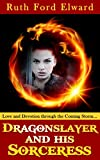 img - for Dragonslayer and His Sorceress (Fantasy, Magic & Wizards) (Dilemmas of a Dragonslayer) book / textbook / text book