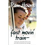 Fast Movin&#39; Train (Rock Fiction Romance)by Pam Howes