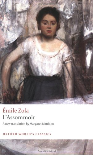 L'Assommoir (Oxford World's Classics): Emile Zola, Robert Lethbridge, Margaret Mauldon: 9780199538683: Amazon.com: Books