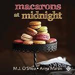 Macarons at Midnight | M.J. O'Shea,Anna Martin