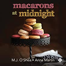 Macarons at Midnight (       UNABRIDGED) by M.J. O'Shea, Anna Martin Narrated by John-Paul Barrel