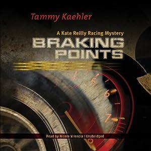 Braking Points: A Kate Reilly Mystery, Book 2 | [Tammy Kaehler]