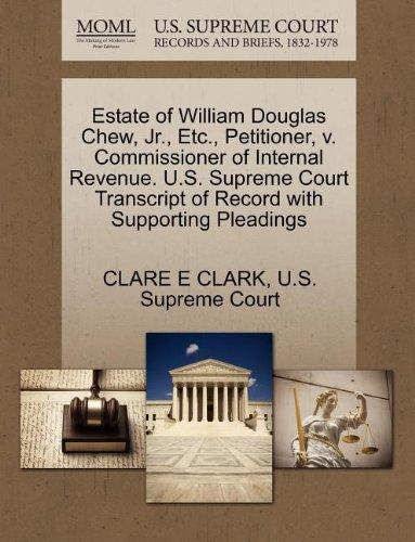 Estate of William Douglas Chew, Jr., Etc., Petitioner, v. Commissioner of Internal Revenue. U.S. Supreme Court Transcript of Record with Supporting Pleadings