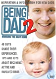 Being Dad 2: Bringing the Baby Home