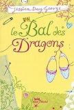 echange, troc Jessica Day George - Le bal des dragons