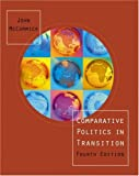 Comparative Politics in Transition (with Comparative Politics Interactive CD-ROM and InfoTrac) (New Horizons in Comparative Politics) (053450860X) by McCormick, John