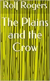 img - for The Plains and the Crow book / textbook / text book