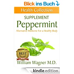 The Peppermint Supplement: Alternative Medicine for a Healthy Body (Health Collection) (English Edition)