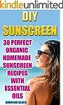 DIY Sunscreen:  30 Perfect Organic Ho...