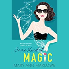 Some Kind of Magic: Flirting with Fame, Book 1 Audiobook by Mary Ann Marlowe Narrated by Jorjeana Marie
