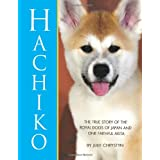 Hachiko: The True Story of The Royal Dogs of Japan and One Faithful Akita