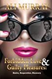 img - for Forbidden Love and Guilty Pleasures book / textbook / text book
