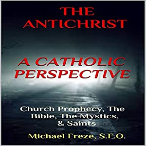 The Antichrist: A Catholic Perspective Audiobook