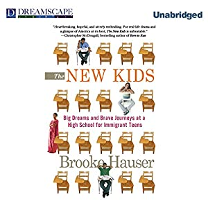 The New Kids: Big Dreams and Brave Journeys at a High School for Immigrant Teens | [Brooke Hauser]
