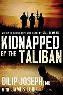 Book Cover: Kidnapped by the Taliban: A Story of Terror, Hope, and Rescue by SEAL Team Six