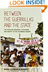 Between the Guerrillas and the State:...