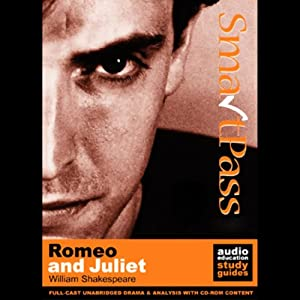 SmartPass Plus Audio Education Study Guide to Romeo and Juliet (Unabridged, Dramatised, Commentary Options) Audiobook