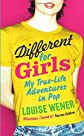 Different for girls : a girl's own true-life adventures in pop