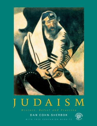 Judaism: History, Belief and Practice