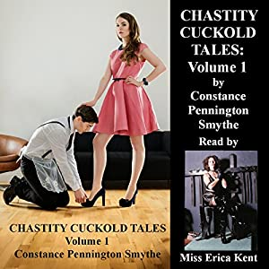 Chastity Cuckold Tales: Volume 1 Audiobook