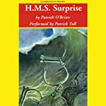 H.M.S. Surprise: Aubrey/Maturin Series, Book 3 (       UNABRIDGED) by Patrick O'Brian Narrated by Patrick Tull