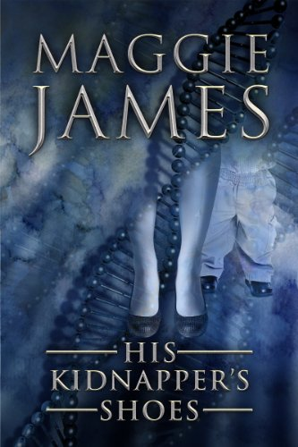 Book: His Kidnapper's Shoes by Maggie James