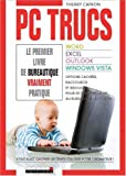 PC trucs : Word, Excel, Outlook, Windows Vista