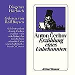 Erzählung eines Unbekannten | Anton Cechov