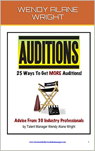 25 Ways To Get More Auditions: Advice from 30 of Hollywoods Top Industry Insiders PDF