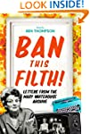 Ban This Filth!: Letters From the Mar...
