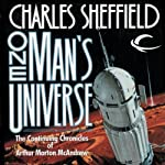 One Man's Universe: The Continuing Chronicles of Arthur Morton McAndrew | Charles Sheffield