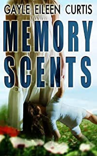 (FREE on 11/14) Memory Scents: A Psychological Thriller by Gayle Eileen Curtis - http://eBooksHabit.com