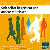 H&ouml;rbuch Sich selbst begeistern und andere mitreissen