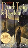 Death Train to Boston: A Fremont Jones Mystery (0553580558) by Day, Dianne
