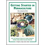 Getting Started in Permaculture: 54 Projects for Home and Gardenby Ross & Jenny Mars