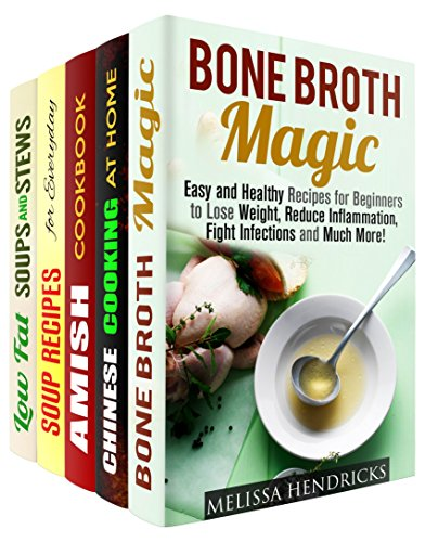 Soup and Broth Box Set (5 in 1): Over 150 Bone Broth, Amish Meals, Chinese Soups and Low Fat Pressure Cooker Stews (Bone Broth & Pressure Cooker Soups) PDF