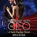 One Night with the CEO Audiobook by Mia Sosa Narrated by J. F. Harding