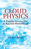 img - for By Louis J. Battan Cloud Physics: A Popular Introduction to Applied Meteorology (Dover Earth Science) [Paperback] book / textbook / text book