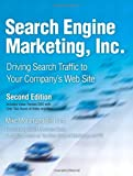 img - for Search Engine Marketing, Inc.: Driving Search Traffic to Your Company's Web Site (2nd Edition) book / textbook / text book