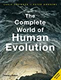 img - for The Complete World of Human Evolution (Second Edition) (The Complete Series) book / textbook / text book