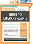 2015 Guide to Literary Agents: The Mo...