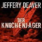 Der Knochenjäger (Lincoln Rhyme 1) Hörbuch von Jeffery Deaver Gesprochen von: Dietmar Wunder