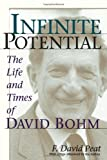 Infinite Potential: The Life And Times Of David Bohm (0201328208) by Peat, F. David