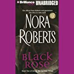 Black Rose: In the Garden, Book 2 (       UNABRIDGED) by Nora Roberts Narrated by Susie Breck