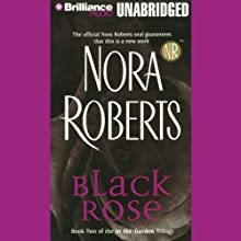 Black Rose: In the Garden, Book 2 Audiobook by Nora Roberts Narrated by Susie Breck