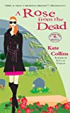 Kate Collins A Rose from the Dead (Flower Shop Mysteries)