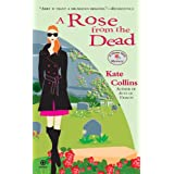 """A Rose From the Dead: A Flower Shop Mysteryvon """"Kate Collins"""""""