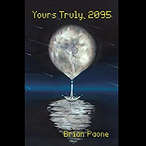 Yours Truly, 2095 Audiobook