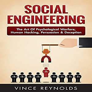 Social Engineering: The Art of Psychological Warfare, Human Hacking, Persuasion, and Deception Audiobook