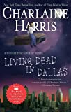 Living Dead in Dallas (Sookie Stackhouse Novels) Charlaine Harris